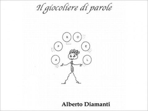 Il giocoliere di parole – Alberto Diamanti