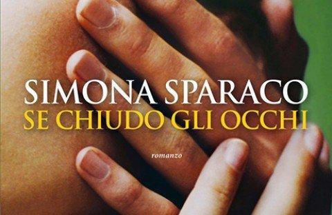 Se chiudo gli occhi – Simona Sparaco