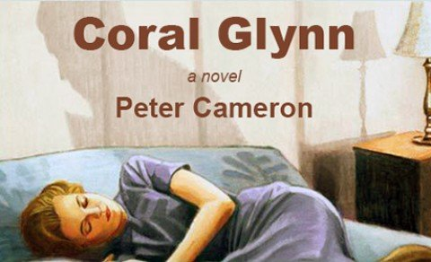 Coral Glynn – Peter Cameron