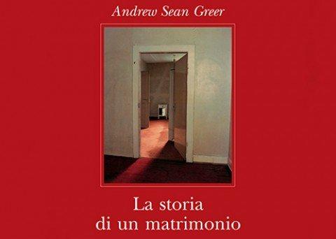 La storia di un matrimonio – Andrew Sean Greer
