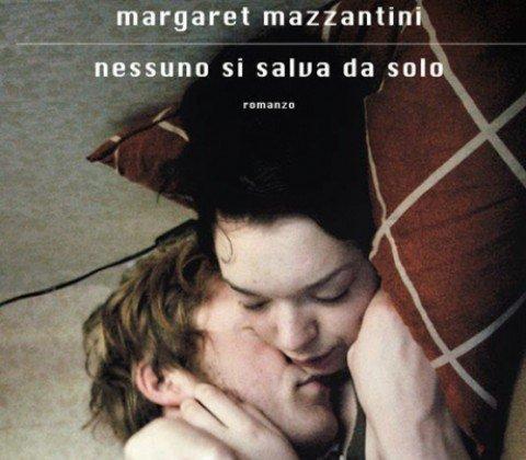 Nessuno si salva da solo – Margaret Mazzantini