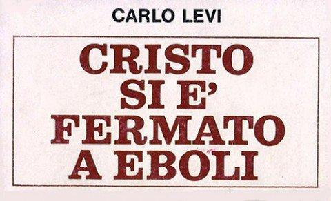 Cristo si è fermato a Eboli – Carlo Levi