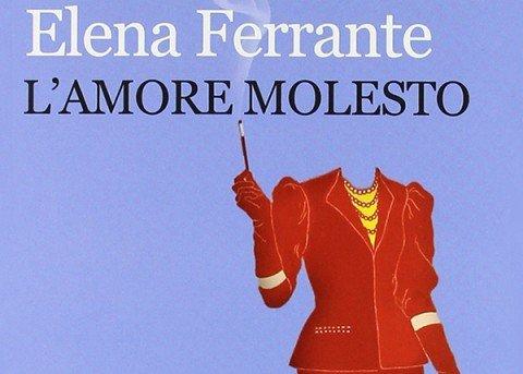 L'amore molesto – Elena Ferrante
