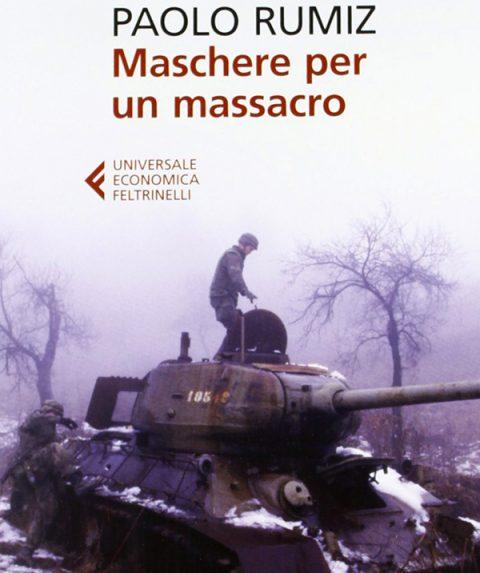 Maschere per un massacro // Paolo Rumiz