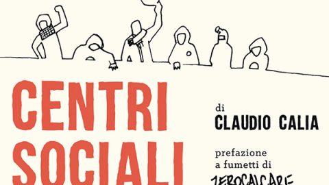 Piccolo Atlante Storico Geografico dei Centri Sociali Italiani // Claudio Calia