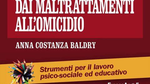 Dai maltrattamenti all'omicidio. La valutazione del rischio di recidiva e dell'uxoricidio // Anna Costanza Baldry