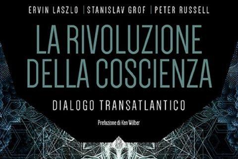 La rivoluzione della coscienza // E. Laszlo, S. Grof, P. Russell