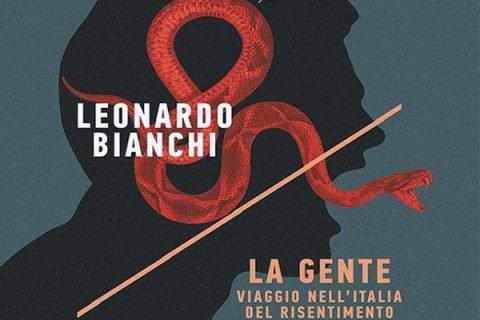 La gente. Viaggio nell'Italia del risentimento // Leonardo Bianchi