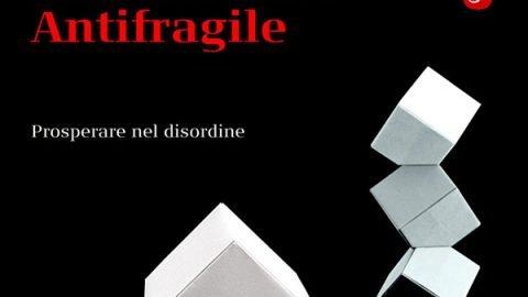 Antifragile: Prosperare nel disordine // Nassim Nicholas Taleb
