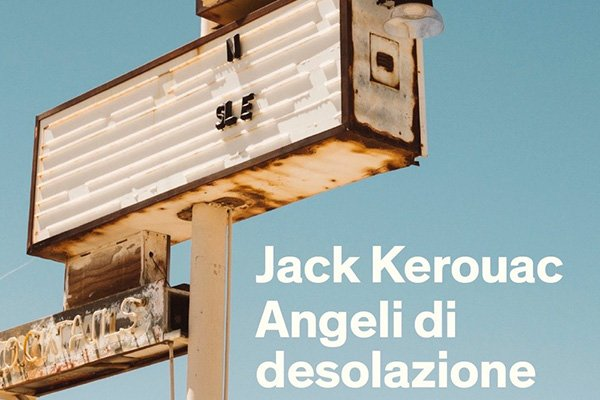 angeli di desolazione jack kerouac