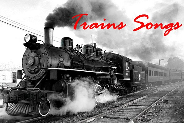 trains songs